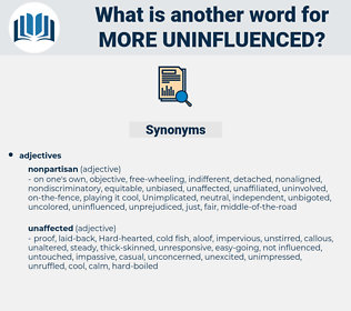 more uninfluenced, synonym more uninfluenced, another word for more uninfluenced, words like more uninfluenced, thesaurus more uninfluenced