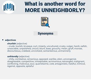 more unneighborly, synonym more unneighborly, another word for more unneighborly, words like more unneighborly, thesaurus more unneighborly