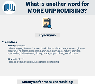 more unpromising, synonym more unpromising, another word for more unpromising, words like more unpromising, thesaurus more unpromising
