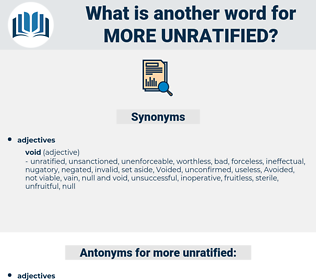 more unratified, synonym more unratified, another word for more unratified, words like more unratified, thesaurus more unratified