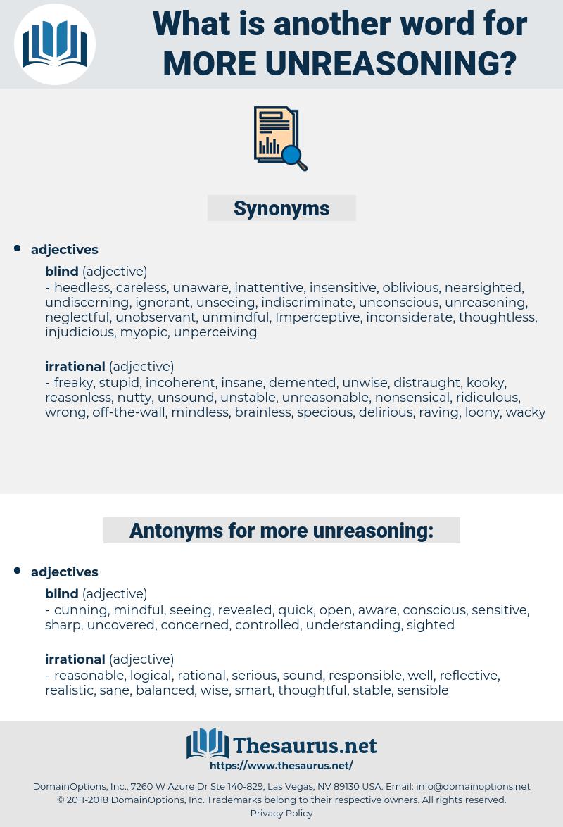 more unreasoning, synonym more unreasoning, another word for more unreasoning, words like more unreasoning, thesaurus more unreasoning