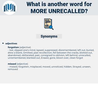 more unrecalled, synonym more unrecalled, another word for more unrecalled, words like more unrecalled, thesaurus more unrecalled