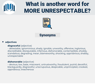more unrespectable, synonym more unrespectable, another word for more unrespectable, words like more unrespectable, thesaurus more unrespectable