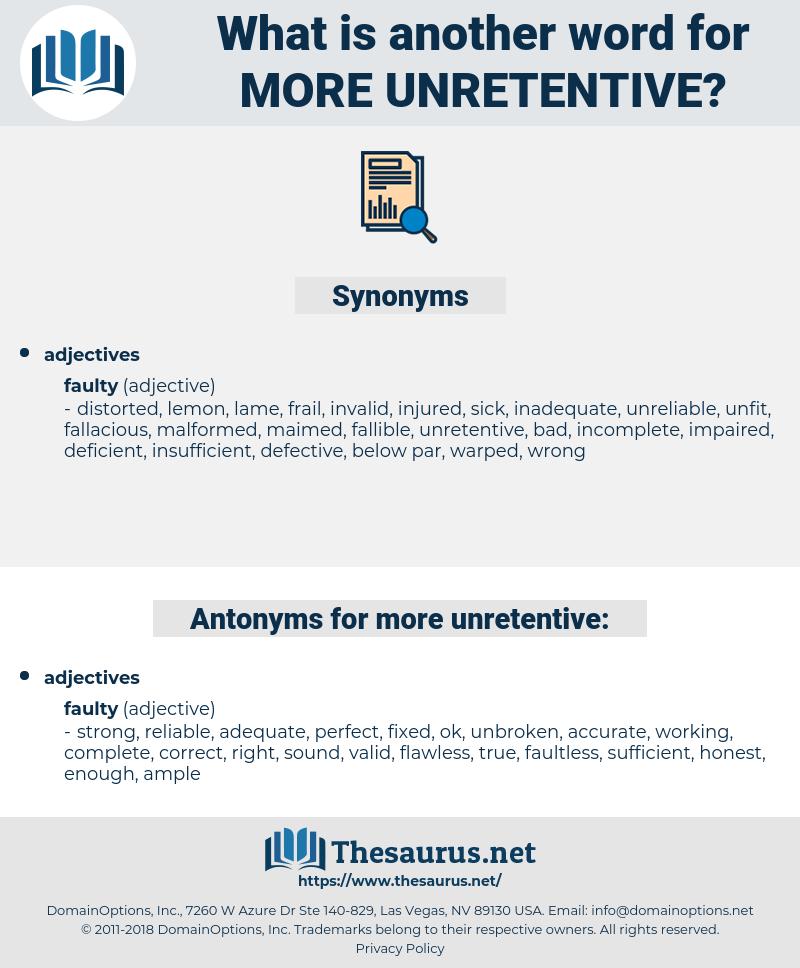 more unretentive, synonym more unretentive, another word for more unretentive, words like more unretentive, thesaurus more unretentive
