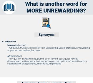 more unrewarding, synonym more unrewarding, another word for more unrewarding, words like more unrewarding, thesaurus more unrewarding