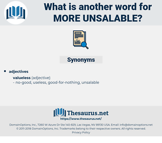more unsalable, synonym more unsalable, another word for more unsalable, words like more unsalable, thesaurus more unsalable