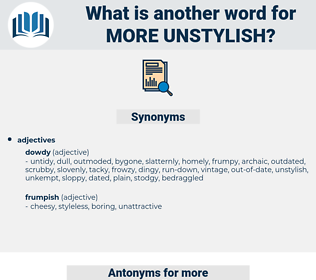 more unstylish, synonym more unstylish, another word for more unstylish, words like more unstylish, thesaurus more unstylish