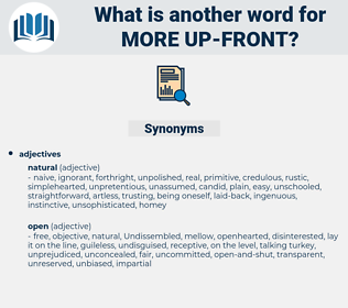 more up front, synonym more up front, another word for more up front, words like more up front, thesaurus more up front