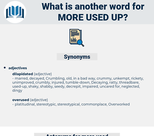 more used-up, synonym more used-up, another word for more used-up, words like more used-up, thesaurus more used-up