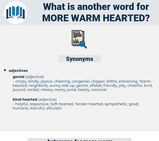 more warm hearted, synonym more warm hearted, another word for more warm hearted, words like more warm hearted, thesaurus more warm hearted