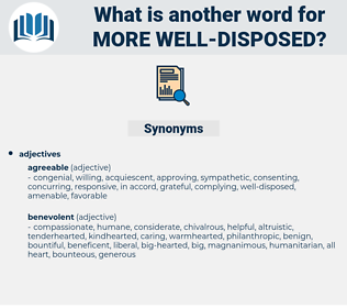 more well disposed, synonym more well disposed, another word for more well disposed, words like more well disposed, thesaurus more well disposed