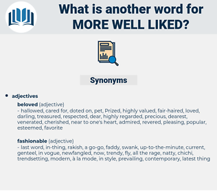 more well-liked, synonym more well-liked, another word for more well-liked, words like more well-liked, thesaurus more well-liked