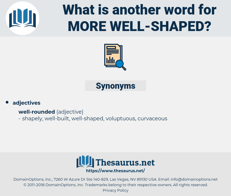 more well-shaped, synonym more well-shaped, another word for more well-shaped, words like more well-shaped, thesaurus more well-shaped