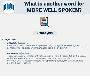 more well-spoken, synonym more well-spoken, another word for more well-spoken, words like more well-spoken, thesaurus more well-spoken