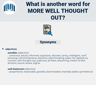 more well thought out, synonym more well thought out, another word for more well thought out, words like more well thought out, thesaurus more well thought out