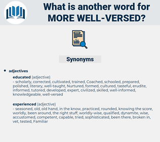 more well-versed, synonym more well-versed, another word for more well-versed, words like more well-versed, thesaurus more well-versed