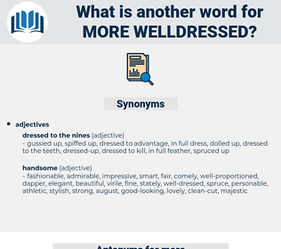 more welldressed, synonym more welldressed, another word for more welldressed, words like more welldressed, thesaurus more welldressed