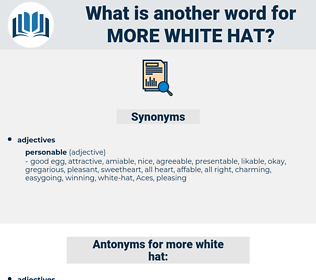 more white hat, synonym more white hat, another word for more white hat, words like more white hat, thesaurus more white hat