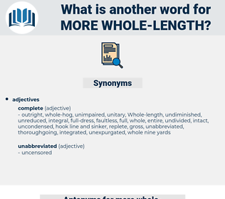 more whole length, synonym more whole length, another word for more whole length, words like more whole length, thesaurus more whole length