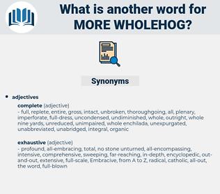 more wholehog, synonym more wholehog, another word for more wholehog, words like more wholehog, thesaurus more wholehog