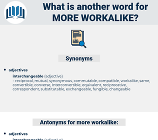 more workalike, synonym more workalike, another word for more workalike, words like more workalike, thesaurus more workalike