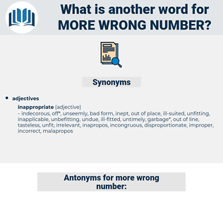 more wrong-number, synonym more wrong-number, another word for more wrong-number, words like more wrong-number, thesaurus more wrong-number