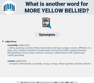 more yellow bellied, synonym more yellow bellied, another word for more yellow bellied, words like more yellow bellied, thesaurus more yellow bellied