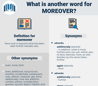moreover, synonym moreover, another word for moreover, words like moreover, thesaurus moreover