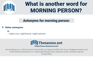 morning person, synonym morning person, another word for morning person, words like morning person, thesaurus morning person