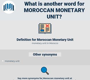 Moroccan Monetary Unit, synonym Moroccan Monetary Unit, another word for Moroccan Monetary Unit, words like Moroccan Monetary Unit, thesaurus Moroccan Monetary Unit