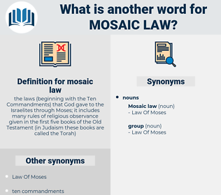 mosaic law, synonym mosaic law, another word for mosaic law, words like mosaic law, thesaurus mosaic law