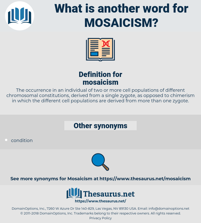 mosaicism, synonym mosaicism, another word for mosaicism, words like mosaicism, thesaurus mosaicism