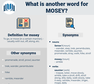 mosey, synonym mosey, another word for mosey, words like mosey, thesaurus mosey