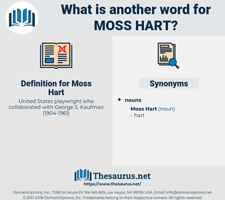 Moss Hart, synonym Moss Hart, another word for Moss Hart, words like Moss Hart, thesaurus Moss Hart