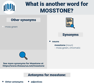 mosstone, synonym mosstone, another word for mosstone, words like mosstone, thesaurus mosstone