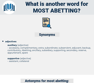 most abetting, synonym most abetting, another word for most abetting, words like most abetting, thesaurus most abetting