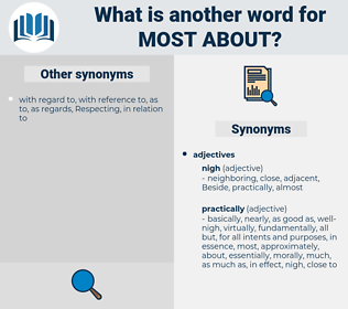 most about, synonym most about, another word for most about, words like most about, thesaurus most about