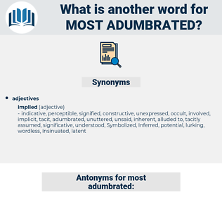 most adumbrated, synonym most adumbrated, another word for most adumbrated, words like most adumbrated, thesaurus most adumbrated