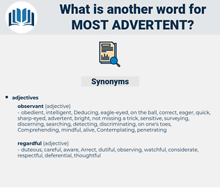 most advertent, synonym most advertent, another word for most advertent, words like most advertent, thesaurus most advertent
