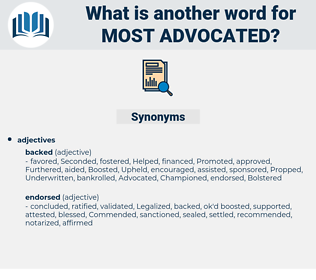 most advocated, synonym most advocated, another word for most advocated, words like most advocated, thesaurus most advocated