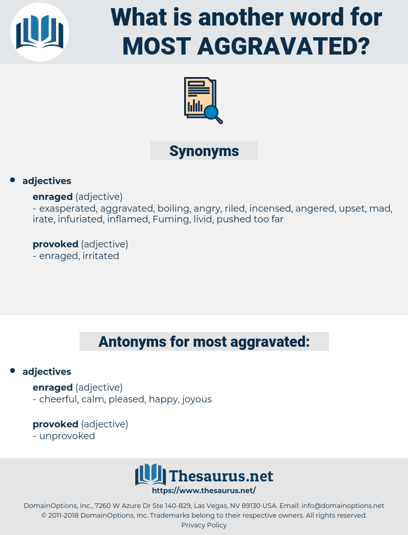 most aggravated, synonym most aggravated, another word for most aggravated, words like most aggravated, thesaurus most aggravated