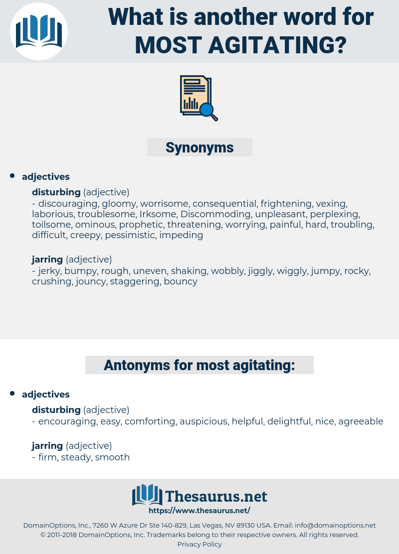 most agitating, synonym most agitating, another word for most agitating, words like most agitating, thesaurus most agitating