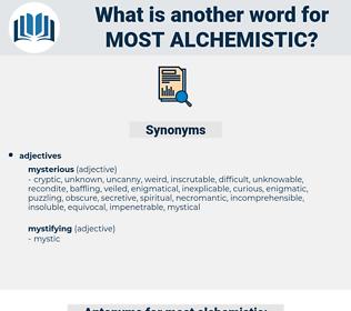 most alchemistic, synonym most alchemistic, another word for most alchemistic, words like most alchemistic, thesaurus most alchemistic