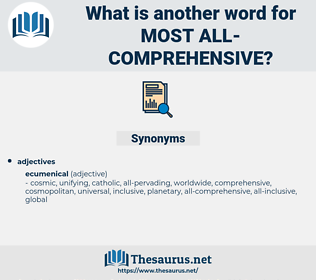 most all-comprehensive, synonym most all-comprehensive, another word for most all-comprehensive, words like most all-comprehensive, thesaurus most all-comprehensive