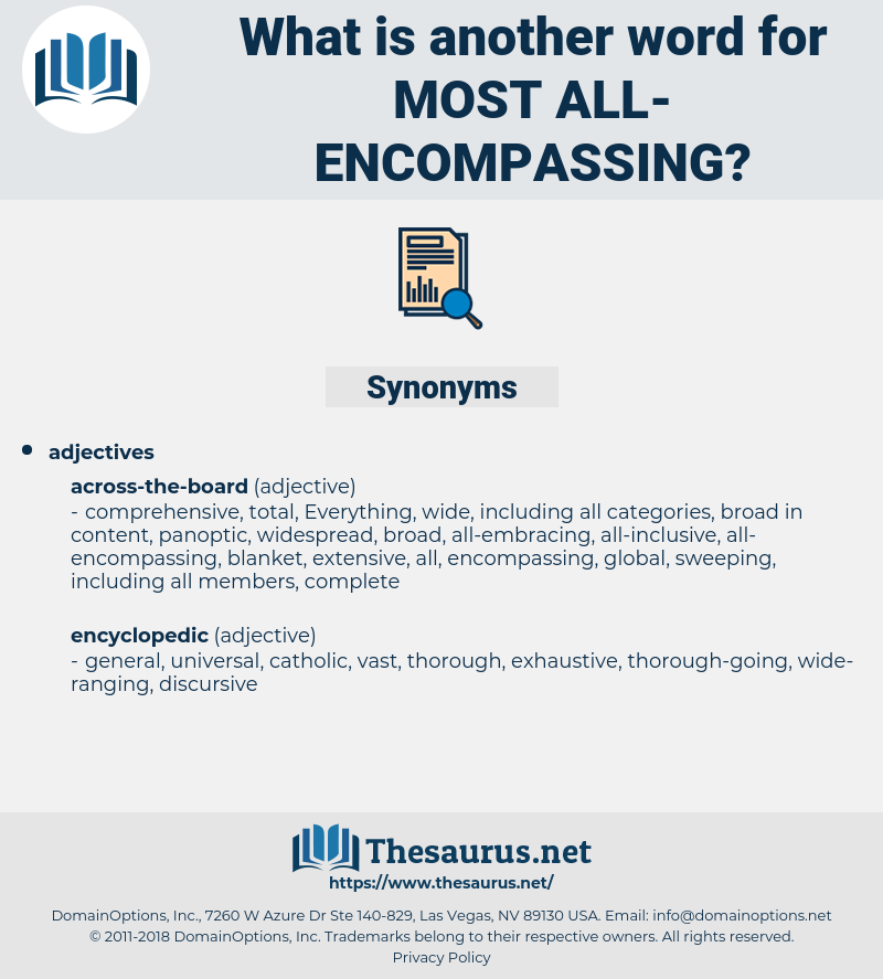 most all-encompassing, synonym most all-encompassing, another word for most all-encompassing, words like most all-encompassing, thesaurus most all-encompassing