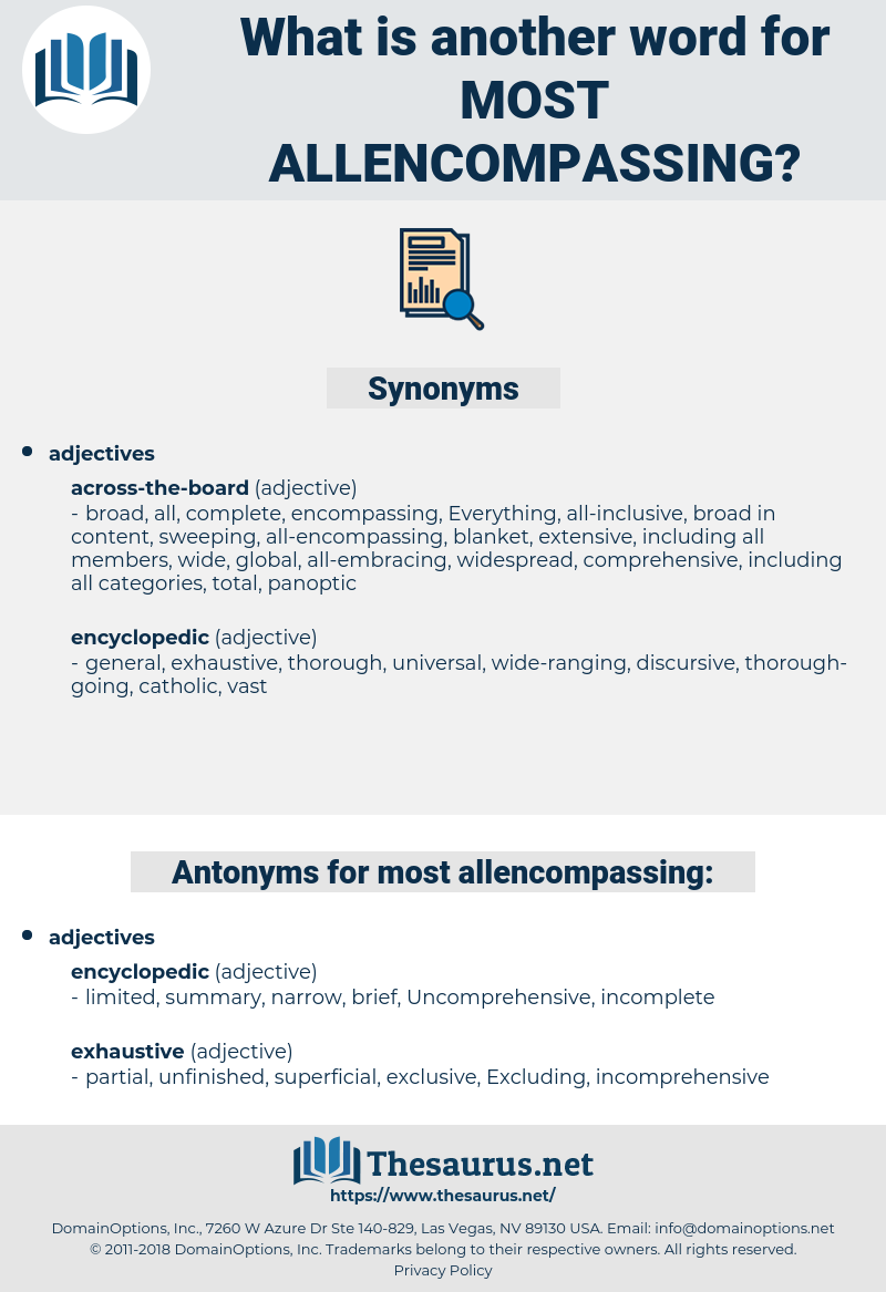 most allencompassing, synonym most allencompassing, another word for most allencompassing, words like most allencompassing, thesaurus most allencompassing