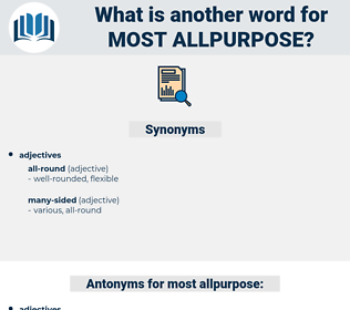 most allpurpose, synonym most allpurpose, another word for most allpurpose, words like most allpurpose, thesaurus most allpurpose