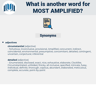 most amplified, synonym most amplified, another word for most amplified, words like most amplified, thesaurus most amplified