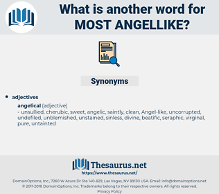 most angellike, synonym most angellike, another word for most angellike, words like most angellike, thesaurus most angellike