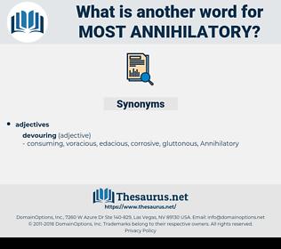 most annihilatory, synonym most annihilatory, another word for most annihilatory, words like most annihilatory, thesaurus most annihilatory